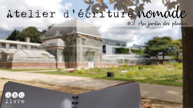 Atelier d'écriture nomade jardin des plantes Nantes 2019