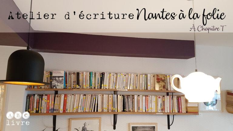 Atelier d'écriture Nantes à la folie
