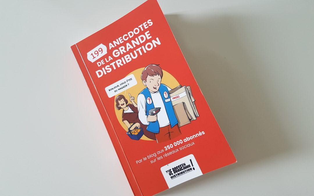 199 anecdotes en grande distribution, de l'idée au livre
